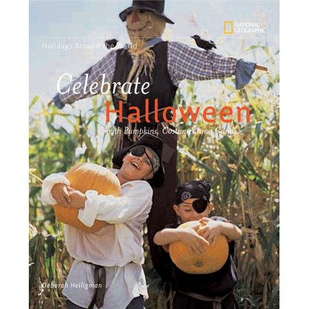 Holidays Around the World: Celebrate Halloween with Pumpkins, Costumes, and Candy - Celebrate Halloween