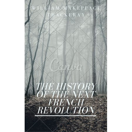 The History of the Next French Revolution (Annotated) - (Best History Of The French Revolution)