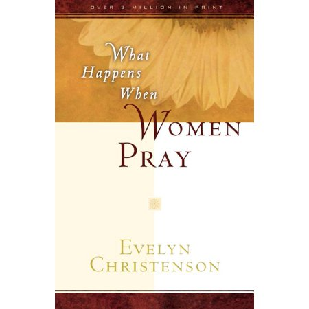 What Happens When Women Pray (Paperback)