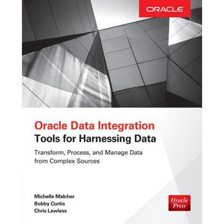 Oracle Data Integration: Tools for Harnessing Data -