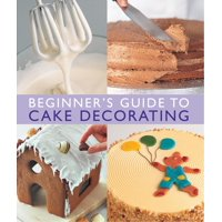 Beginner's Guide to Cake Decorating (Paperback)