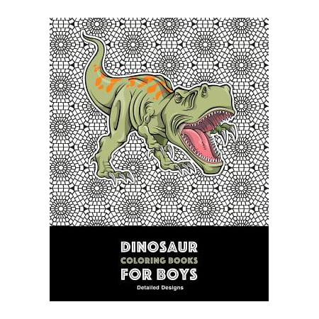 Dinosaur Coloring Books for Boys : Detailed Designs: Advanced ...