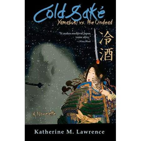 Cold Sake : Yamabuki vs. the Undead