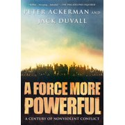 A Force More Powerful : A Century of Non-violent Conflict
