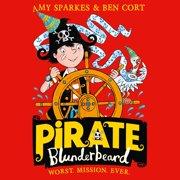 Pirate Blunderbeard: Worst. Mission. Ever. (Pirate Blunderbeard, Book 3) - Audiobook