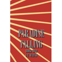 Revolution Now!: Paradise Falling: Book Two (Trade Paperback) (Paperback)