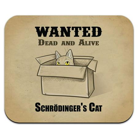 Schrodingers Cat - Wanted Dead and Alive Quantum Mechanics Nerd Mouse Pad