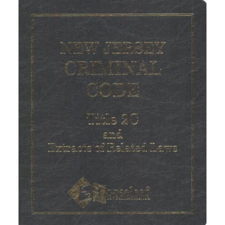 New Jersey Criminal Code : Title 2C and Extracts of Related