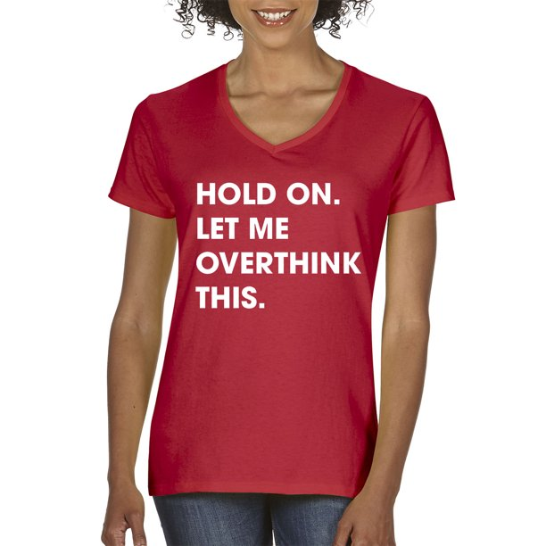Trendy USA 1184 - Women's V-Neck T-Shirt Hold On Let Me Overthink This XL Red
