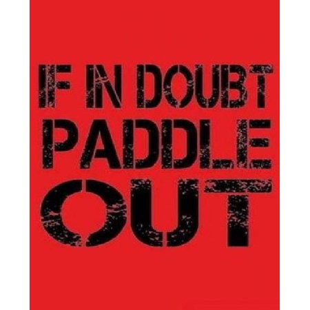 If in Doubt Paddle Out: Kayak and Paddle Board Lovers Theme Writing Journal Lined, Diary, Notebook for Men, Women. Girls & Boys.
