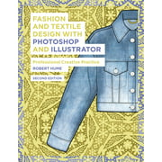 Fashion and Textile Design with Photoshop and Illustrator: Professional Creative Practice (Paperback)