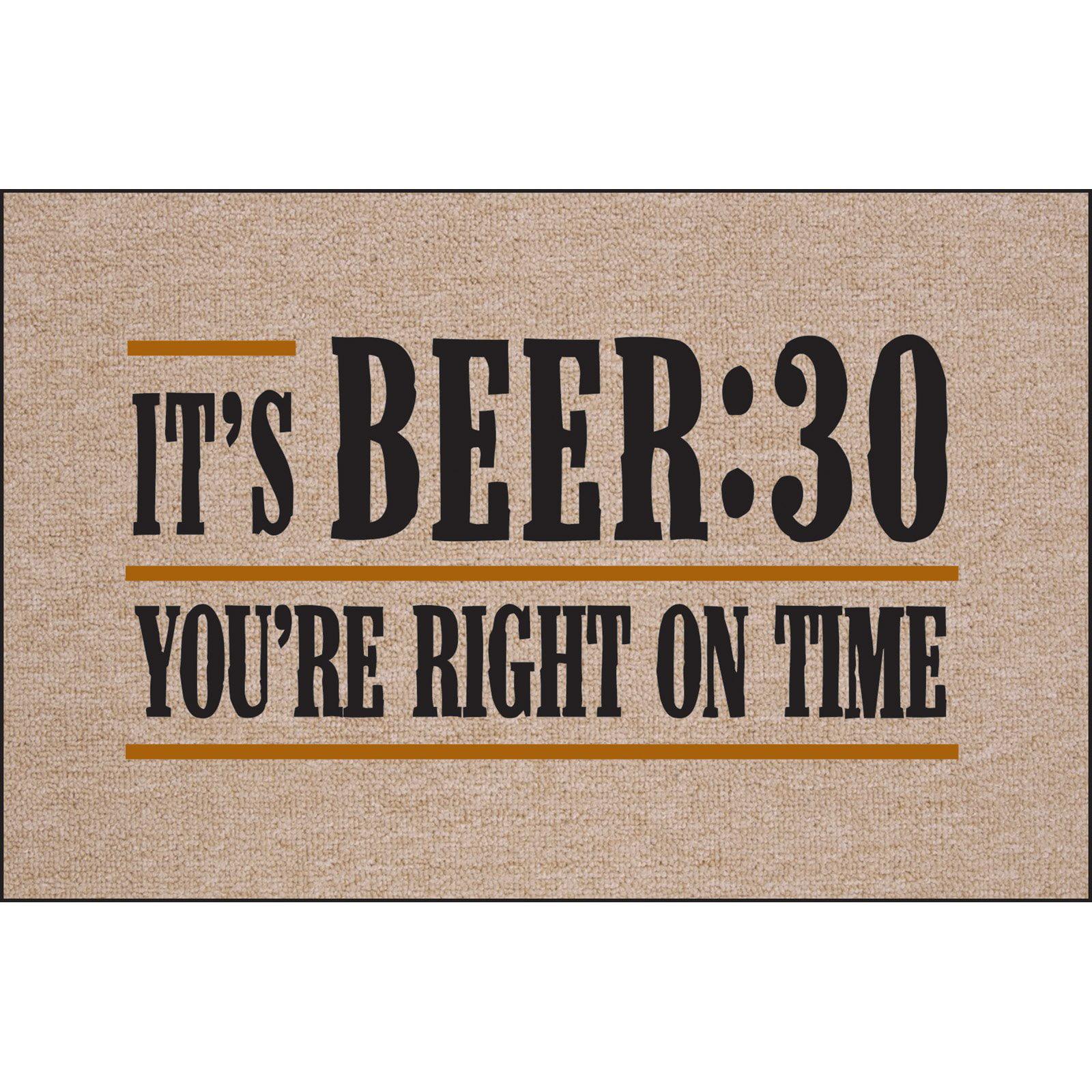 It's Beer:30-You're Right on Time Indoor/Outdoor Door Mat
