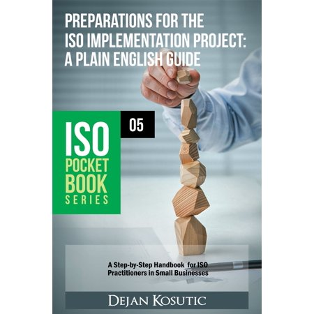 Preparations for the ISO Implementation Project – A Plain English Guide -