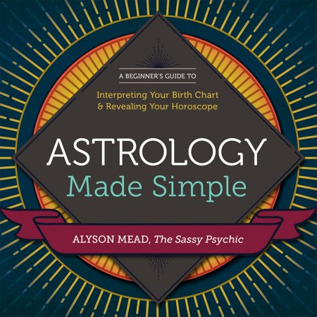 Astrology Made Simple: A Beginner