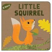 All Natural: Little Squirrel (Board Book)