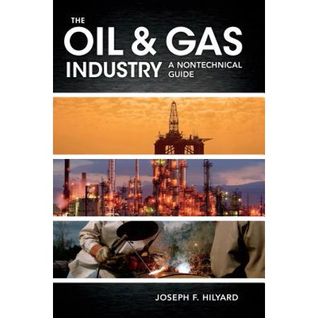 The Oil & Gas Industry : A Nontechnical Guide