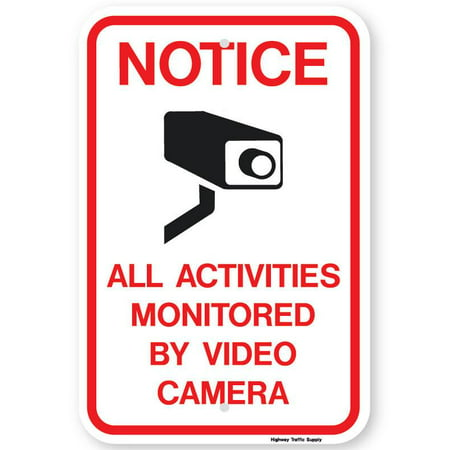 NOTICE ALL ACTIVITES MONITORED BY VIDEO CAMERA Sign 12