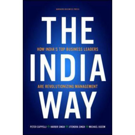 The India Way  How Indias Top Business Leaders Are Revolutionizing Management