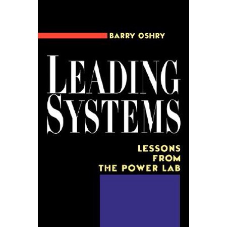 Leading Systems : Lessons from the Power Lab ()