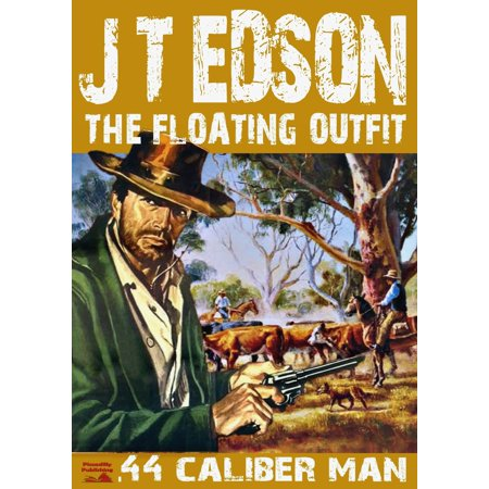 The Floating Outfit Book 2: .44 Caliber Man - eBook](Historical Outfits)