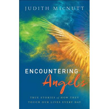 Encountering Angels : True Stories of How They Touch Our Lives Every (Days Of Our Lives Recaps Days Ahead)