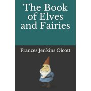 The Book of Elves and Fairies (Illustrated) (Paperback)