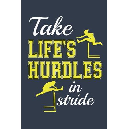 Take Life's Hurdles In Stride: Track and Field Journal, Blank Paperback Notebook For Athlete or Coach to write in, 150 pages, college ruled