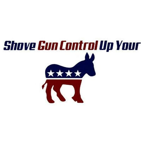 Wholesale Lot of 6 Shove Gun Control Up Your A** Decal Bumper