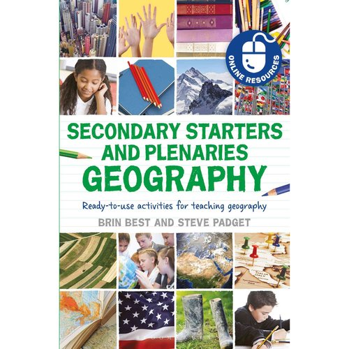 Secondary Starters and Plenaries Geography: Ready-to-use activities for teaching geography