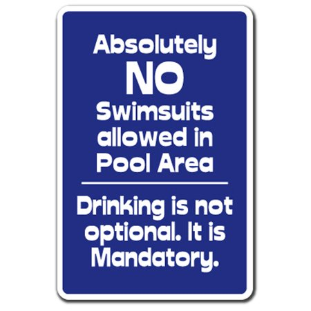 "Image of ""ABSOLUTELY NO SWIMSUITS DRINKING IS NOT OPTIONAL Parking Decal pool spa swim nude Indoor/Outdoor 7"""" Tall"""