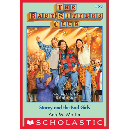 The Baby-Sitters Club #87: Stacey and the Bad Girls - (Best Of Bad Girls Club)