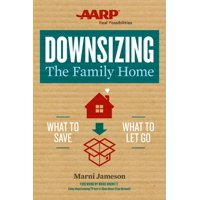 Downsizing the Home: Downsizing the Family Home, Volume 1: What to Save, What to Let Go (Paperback)
