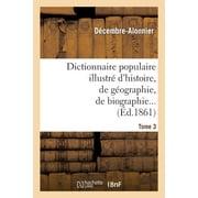 Dictionnaire Populaire Illustr� d'Histoire, de G�ographie, de Biographie, de Technologie. 3. M-Z