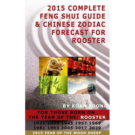 2015 Complete Feng Shui Guide & Chinese Zodiac Forecast for Rooster - eBook
