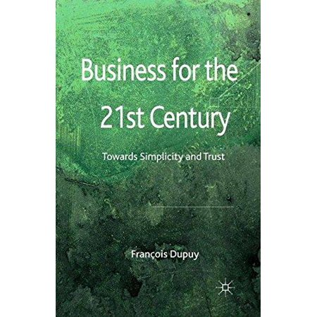 Business For The 21St Century  Towards Simplicity And Trust