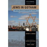 Jews in Gotham : New York Jews in a Changing City, 1920-2010