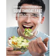 52 Meal Recipes to Help You Get Rid of Your Sore Throat Fast: Increased Vitamin and Mineral Intake to Boost Your Immune System and Naturally Cure Your Sore Throat - eBook