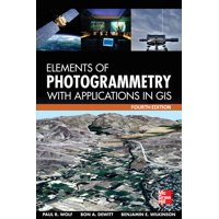 Elements of Photogrammetry with Application in Gis, Fourth Edition (Hardcover)