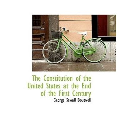 The Constitution of the United States at the End of the First Century - image 1 of 1