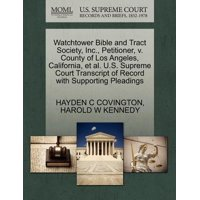 Watchtower Bible and Tract Society, Inc., Petitioner, V. County of Los Angeles, California, et al. U.S. Supreme Court Transcript of Record with Supporting Pleadings