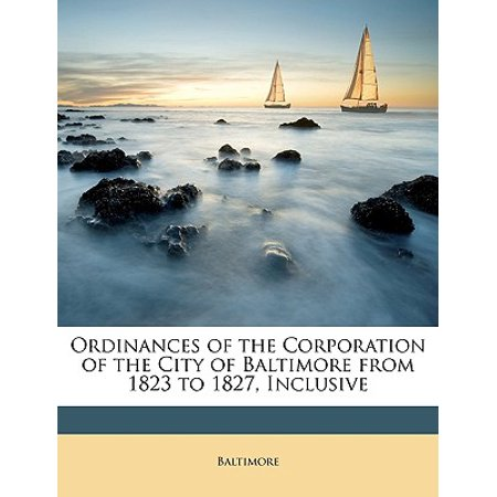 Ordinances of the Corporation of the City of Baltimore from 1823 to 1827, - Halloween Parties In Baltimore City