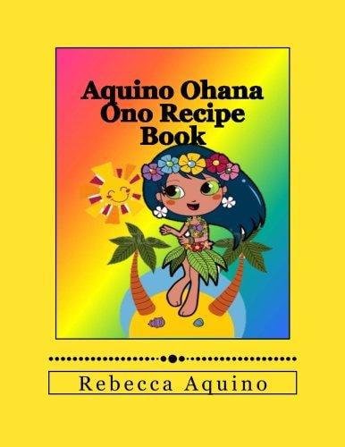 Aquino Ohana Ono Recipe Book by