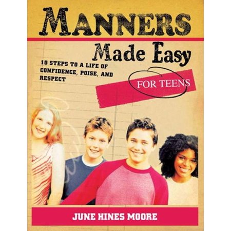 Manners Made Easy for Teens: 10 Steps to a Life of Confidence, Poise, and Respect - eBook](Easy Teen)