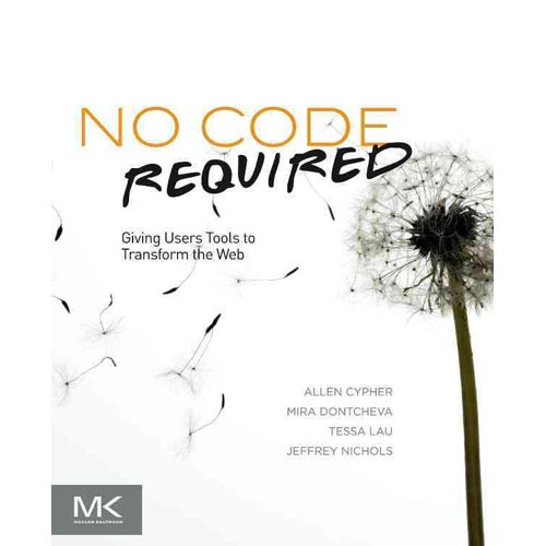 No Code Required : Giving Users Tools to Transform the Web