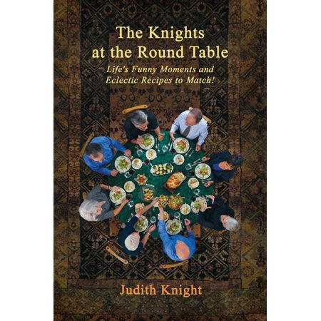 The Knights at the Round Table: Life's Funny Moments and Eclectic Recipes to Match! - eBook](Funny Halloween Recipes)