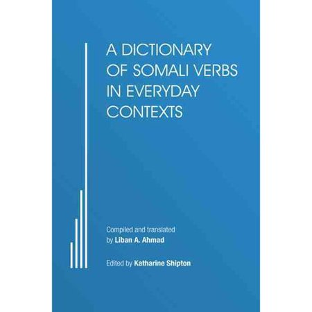 A Dictionary of Somali Verbs in Everyday Contexts (A Verb For Every Letter In The Alphabet)