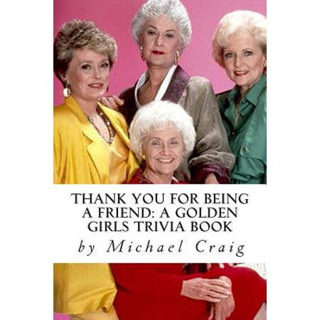 Thank You for Being a Friend : A Golden Girls Trivia Book - Halloween Film Trivia