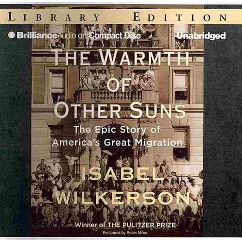 The Warmth of Other Suns: The Epic Story of America's Great Migration: Library Edition