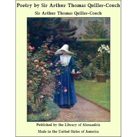 Poetry by Sir Arthur Thomas Quiller-Couch - eBook (The Coronation Of Arthur By Sir Thomas Malory)
