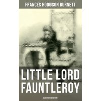 Little Lord Fauntleroy (Illustrated Edition) - eBook